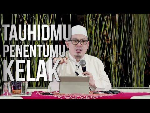Tauhidmu Penentumu Kelak - Ustadz Ahmad Zainuddin, Lc