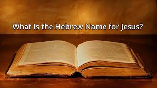 Video: Yeshua was Jesus' Hebrew Name - Michael Brown