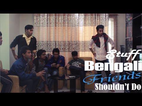 Stuff Bengali Friends Shouldn't Do 2
