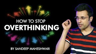 Download How to Stop Overthinking? By Sandeep Maheshwari I Hindi 3Gp Mp4