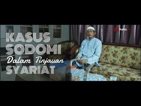 Nasehat Islam - Kasus Sodomi Dalam Tinjauan Syariat Islam - Ustadz Badru Salam, Lc.
