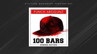 PUNCH AROGUNZ - 100 BARS / SNOOZE BUTTON (prod. by Sam4)