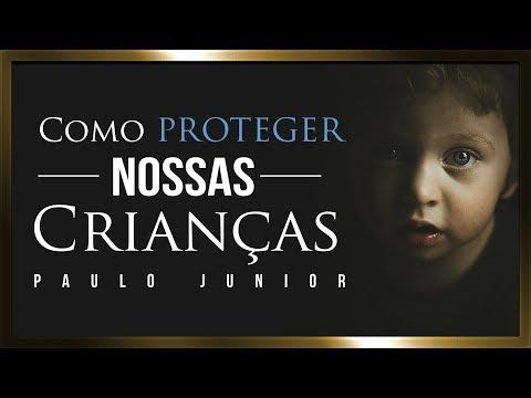 Como Proteger as Crianças Nesse Tempo - Paulo Junior