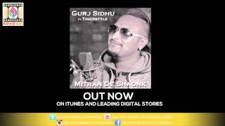 MITRAN DE SHAONK - FULL AUDIO SONG - GURJ SIDHU FT. TIGERSTYLE