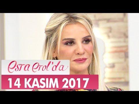 Esra Erol'da 14 Kasım 2017 Salı - Tek Parça