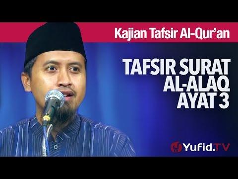 Kajian Tafsir Al Quran: Tafsir Surat Al Alaq Ayat 3 - Ustadz Abdullah Zaen, MA
