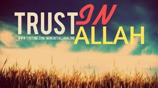 ▶ Trust in Allah   Islamic Reminder
