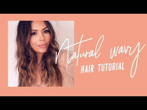 Quick Easy Natural Wavy Hair Tutorial