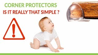 Table corner protectors - The risks furniture corner guards pose to your baby's safety