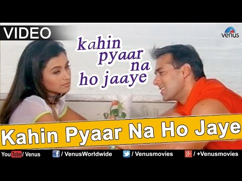 Kahin Pyaar Na Ho Jaye Title Song (kahin Pyaar Na Ho Jaaye) video