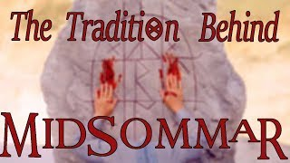 The Tradition Behind Midsommar