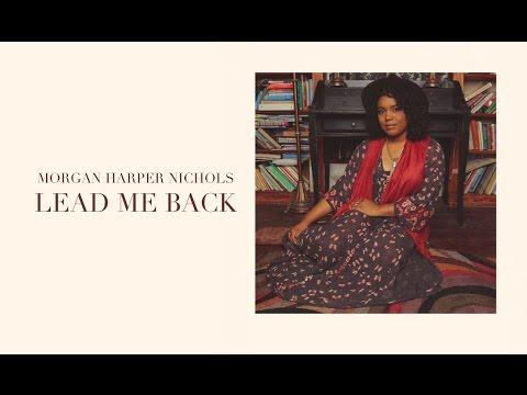 Morgan Harper Nichols - Lead Me Back