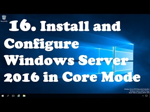 16. Installing And Configuring Windows Server 2016 In Core Mode