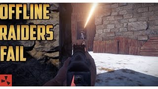 Rust | OFFLINE RAIDERS FAIL