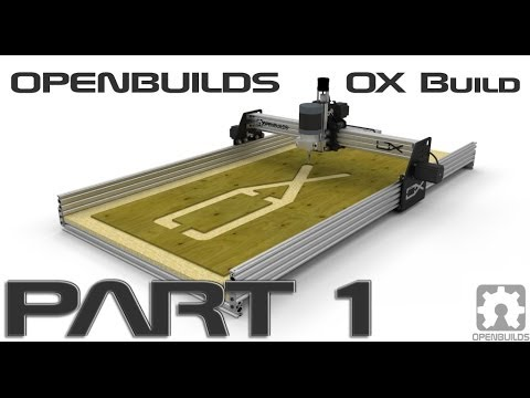 OpenBuilds OX CNC Build Part 1