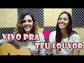 Vivo Pra Teu Louvor Celina Borges Mari E Gabi Ribeiro mp3