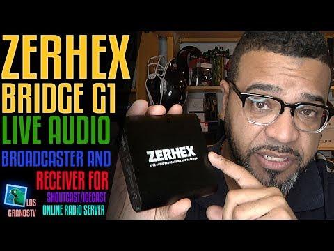 Zerhex Bridge G1 - Live Audio Broadcasting Encoder Hardware & Receiver 📻: 📡 : LGTV Review