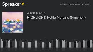 HIGHLIGHT: Kettle Moraine Symphony