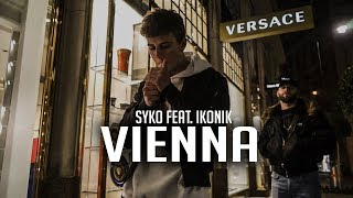 SYKO feat. IKONIK - VIENNA (prod. by Exetra Beatz) [Official Video]