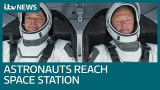 Astronauts dock at space station after 19-hour journey | ITV News