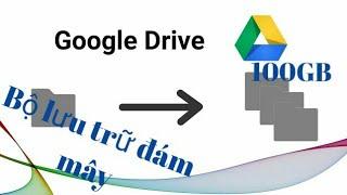 Có ngay 100GB từ bộ lưu trữ đám mây(google drive,mega)