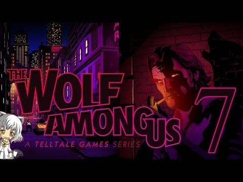 Isa Plays: The Wolf Among Us - Part 7