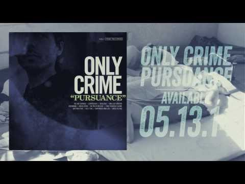 Only Crime Signs To Rise Records - New album