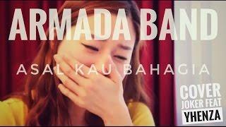 Armada band - Asal kau bahagia(Rap cover by Joker ft Yhenza)