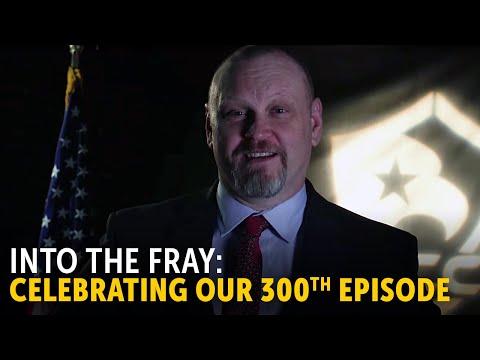Into the Fray Episode 300: Celebrating a Milestone!