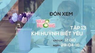 8 Văn Phòng || Tập 13: Khi Huỳnh Biết Yêu | Trailer