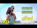 Gifted   Official HD Trailer   2017