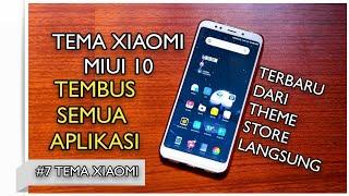 TERBARU TEMA XIAOMI ( MIUI 10 ) TEMBUS SEMUA APLIKASI LANGSUNG DARI THEME STORE !!!