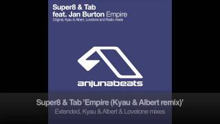 Super8 & Tab - Empire (Kyau & Albert Remix)