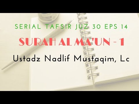 Ustadz Nadlif Mustaqim - Tafsir Juz 30 #14 (Surah Al Ma'un Bag. 1)