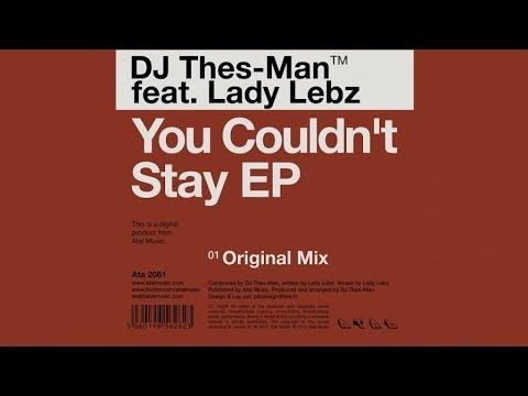 DJ Thes-Man Ft. Lady Lebz - You Couldn't Stay (Original Mix)