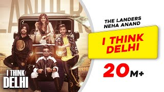 I Think Delhi | The Landers | Neha Anand | Meet Sehra | TeamDG | Latest Punjabi Song 2019