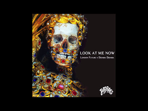 London Future & Djemba Djemba - Look At Me Now feat. Ifa Sayo