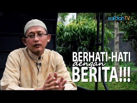 Seuntai Nasihat: Berhati-Hati Dengan Berita - Ustadz Badru Salam, Lc