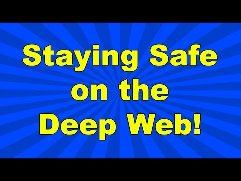 How I Stay Safe On the Deep Web!