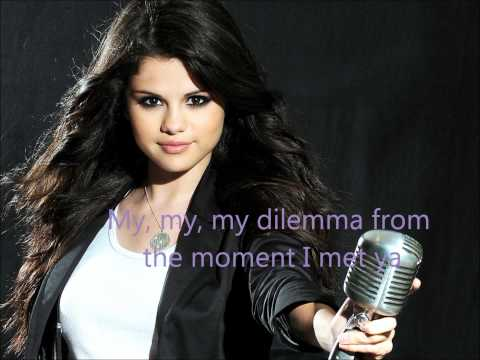 Selena Gomez - My Dilemma - Lyrics Music Videos