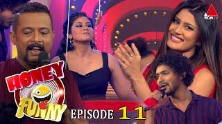 Honey Funny | Episode 11 | @Sirasa TV | 11th April 2021