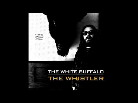 The White Buffalo - The Whistler [Studio] + Lyrics