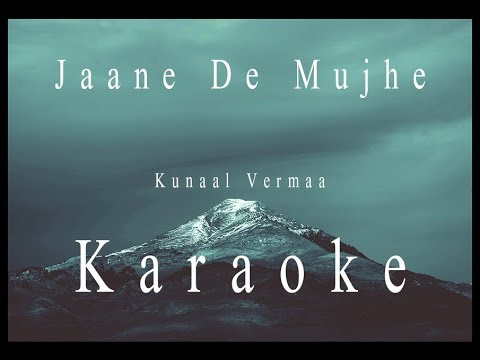 Download Lagu  Sanam - Jaane De Mujhe | Kunaal Vermaa | Karaoke Mp3 Free