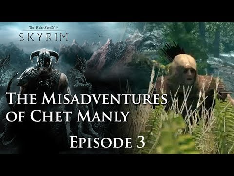 The Misadventures Of Chet Manly Ep3: Bestiality Is Illegal In Many States | Tesv: Skyrim Playthrough video