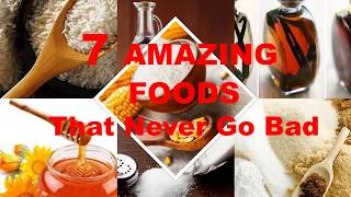 7 Amazing foods that never go bad