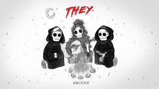 "THEY. ""Broken"" feat. Jessie Reyez [Official Audio]"