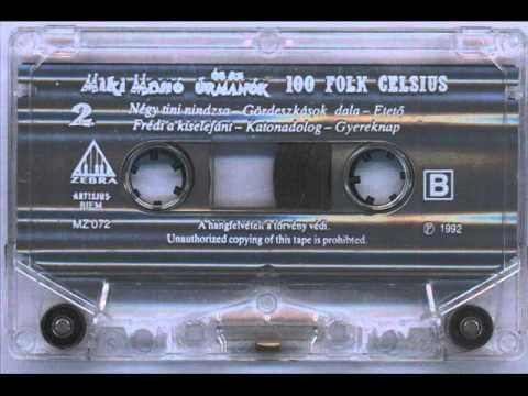 100 Folk Celsius - Miki Mano 2   Es Az Urmanok 1992   B Oldal