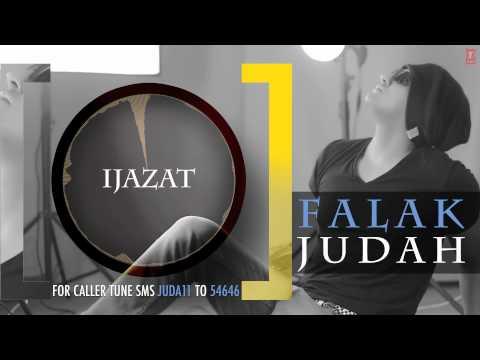 """Falak """"Ijazat"""" Full Song (Audio)   JUDAH   Falak Shabir 2nd Album"""