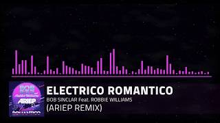Bob Sinclar Feat. Robbie Williams - Electrico Romantico (Ariep Remix)