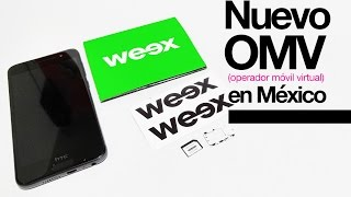 Weex, nuevo operador virtual en MX - chip gratis!